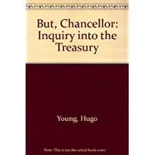 But, Chancellor: Inquiry into the Treasury