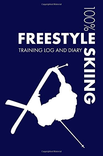 Freestyle Skiing Training Log and Diary: Training Journal For Freestyle Skiing - Notebook por Elegant Notebooks