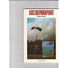 L'ABC du parapente : Le manuel du plus accessible des sports aériens