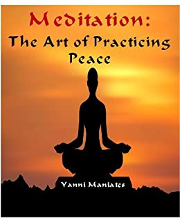 Meditation: The Art of Practicing Peace (English Edition ...