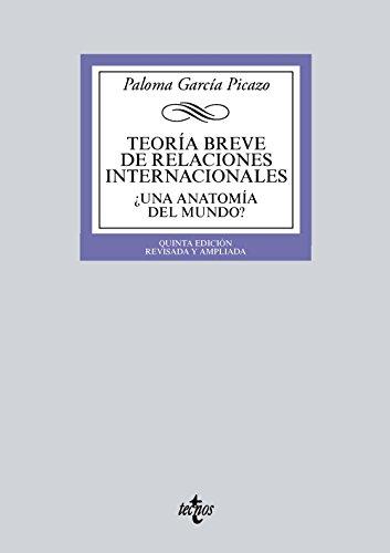 Teoría breve de Relaciones Internacionales. ¿Una anatomía del mundo? (Derecho - Biblioteca Universitaria De Editorial Tecnos)