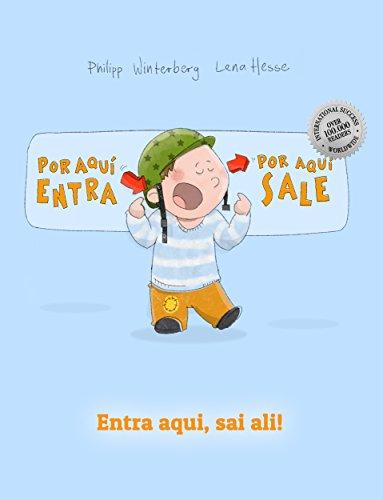 ¡Por aqui entra, Por aqui sale! Entra aqui, sai ali!: Libro infantil ilustrado español-portugués (Edición bilingüe)