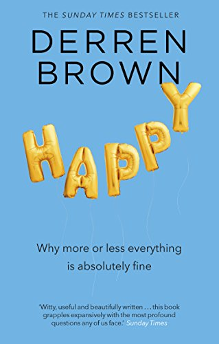 Happy: Why More or Less Everything is Absolutely Fine (English Edition) por Derren Brown