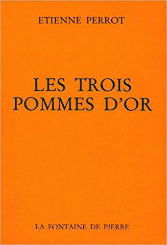 Les Trois pommes d'or: Commentaire sur l'Atalante fugitive de Michel Maïer par Etienne Perrot