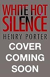 White Hot Silence: an unputdownable race against time thriller