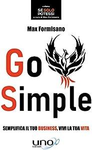 Go Simple: Semplifica il tuo business, libera la tua vita!