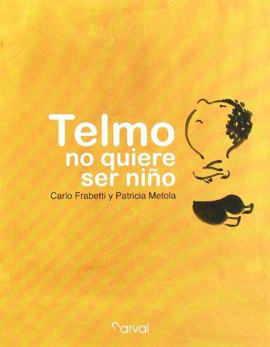 Telmo no quiere ser niño (Album Infantil)