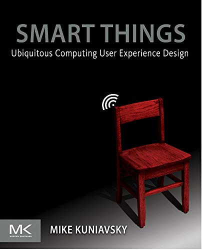 Smart Things: Ubiquitous Computing User Experience Design por Mike Kuniavsky