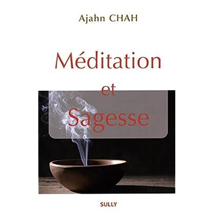 Méditation et sagesse : Les enseignements d'un maître bouddhiste de la Tradition de la Forêt