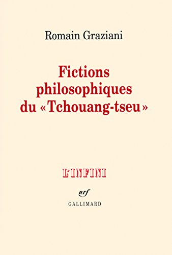 Fictions philosophiques du Tchouang-tseu par Romain Graziani