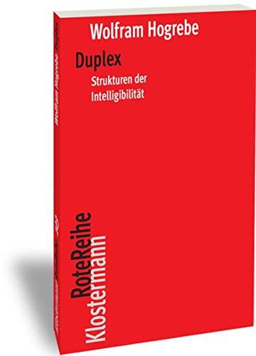 Duplex: Strukturen der Intelligibilität (Klostermann RoteReihe, Band 103)