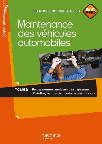 Maintenance des véhicules automobiles Tome 2, Bac Pro - Livre élève - Ed.2010