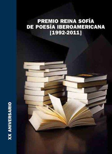 Premio Reina Sofía de Poesía Iberoamericana (1992-2011): XX Aniversario por Varios Autores