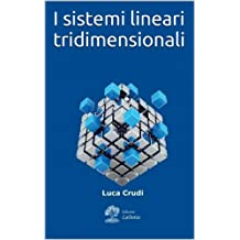 I sistemi lineari tridimensionali (Italian Edition)