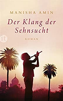 Der Klang der Sehnsucht: Roman (insel taschenbuch) von [Amin, Manisha]