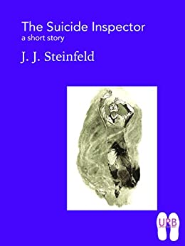 The Suicide Inspector: a short story (Soles Series of Stories Book 7) by [Steinfeld, J. J.]