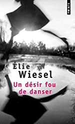 Un désir fou de danser de Elie Wiesel