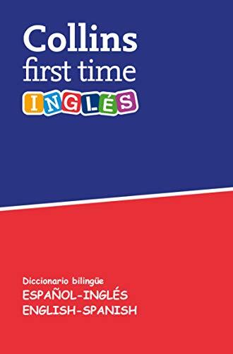 First Time Inglés: Diccionario bilingüe Español-Inglés