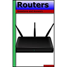 Routers: Questions and Answers (English Edition)