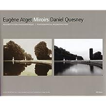 Eugene Atget Daniel Quesney Miroirs