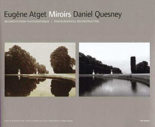 Eugene Atget Daniel Quesney Miroirs par Aurelie Kaminski