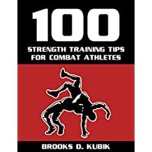 100 Strength Training Tips for Combat Athletes (English Edition)