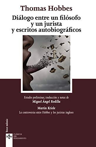 Diálogo entre un filósofo y un jurista y escritos autobiográficos: Notes on the controversy between Hobbes and English jurists (Clásicos - Clásicos Del Pensamiento)