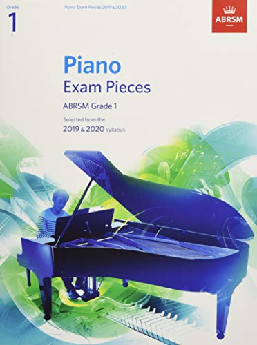 Piano Exam Pieces 2019 & 2020, ABRSM Grade 1: Selected from the 2019 & 2020 syllabus (ABRSM Exam Pieces) por Abrsm