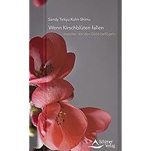 Wenn Kirschblüten fallen: Impulse, die den Geist beflügeln