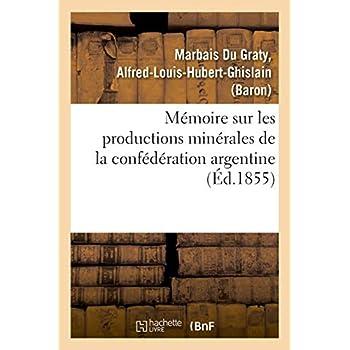 Mémoire sur les productions minérales de la confédération argentine