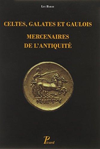 celtes-galates-et-gaulois-mercenaires-de-lantiquite-representation-recrutement-organisation