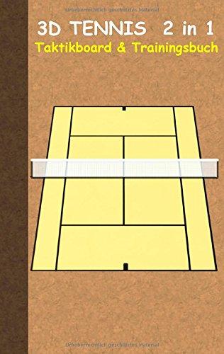 3D Tennis 2 in 1 Taktikboard und Trainingsbuch (Ringbuchbindung): Taktikbuch für Trainer und Spieler, Spielstrategie, Training, Gewinnstrategie, ... Coach, Coaching Anweisungen, Taktik