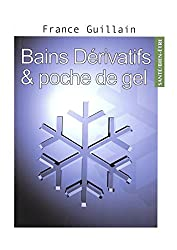 BAINS DÉRIVATIFS & POCHE DE GEL: Forme & beauté