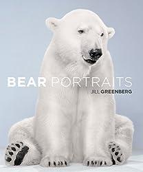 Bear Portraits Greenberg, Jill ( Author ) Nov-01-2009 Hardcover
