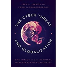 The Cyber Threat and Globalization: The Impact on U.S. National and International Security