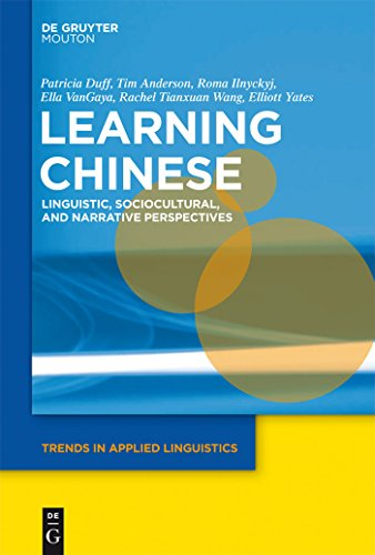 Learning Chinese: Linguistic, Sociocultural, and Narrative Perspectives (Trends in Applied Linguistics [TAL])