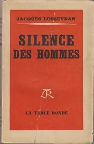 Silence des hommes par Jacques Lusseyran