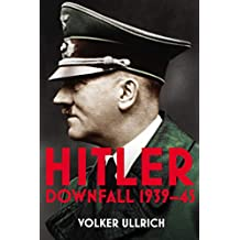 Hitler: Volume II: Downfall 1939-45 (Hitler Biographies)