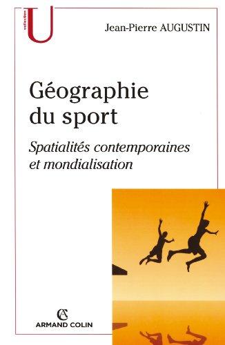 Géographie du sport : Spatialités contemporaines et mondialisation (Geographie)