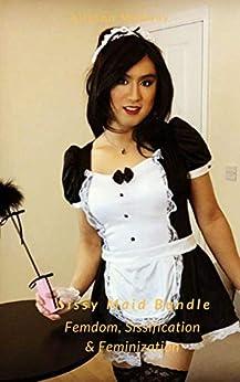 Sissy Maid Bundle – Femdom, Sissification & Feminization (English Edition) de [Medway, Allyson]