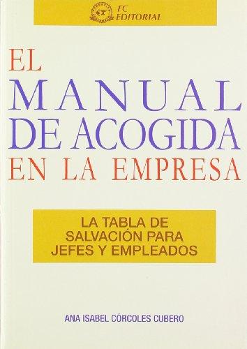 El manual de acogida en la empresa : la tabla de salvación para jefes y empleados por Ana Isabel Córcoles Cubero