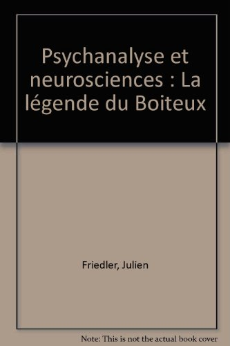 Psychanalyse et neurosciences : La légende du boiteux