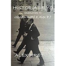 Historia de Yo (memorias II): ¿Quién mató a Alex P?: Volume 2