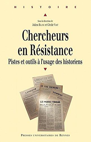 Chercheurs en Résistance : Pistes et outils à l'usage des historiens