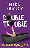 Double Trouble (Dev Haskell - Private Investigator Book 10) by Mike Faricy