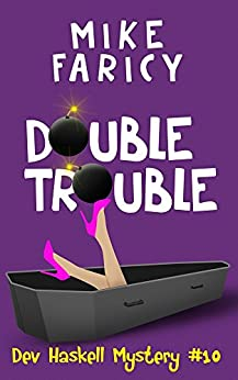 Double Trouble (Dev Haskell - Private Investigator Book 10) by [Faricy, Mike]