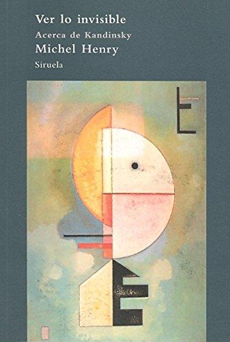 Ver lo invisible: Acerca de Kandinsky (El Árbol del Paraíso) por Michel Henry