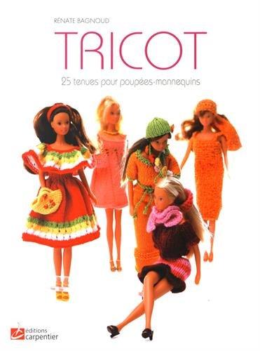 Tricot : 25 tenues pour poupées-mannequins par Rénate Bagnoud