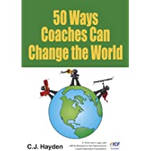 50 Ways Coaches Can Change the World (English Edition)