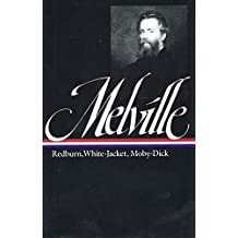 Herman Melville: Redburn, White-Jacket, Moby-Dick (Library of America)